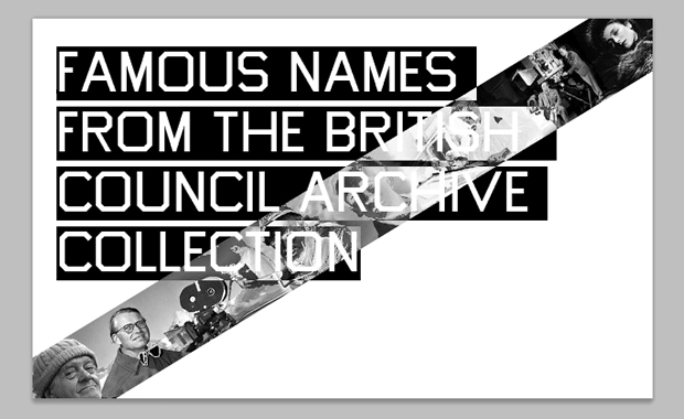 Famous Names from the British Council Archive Collection
